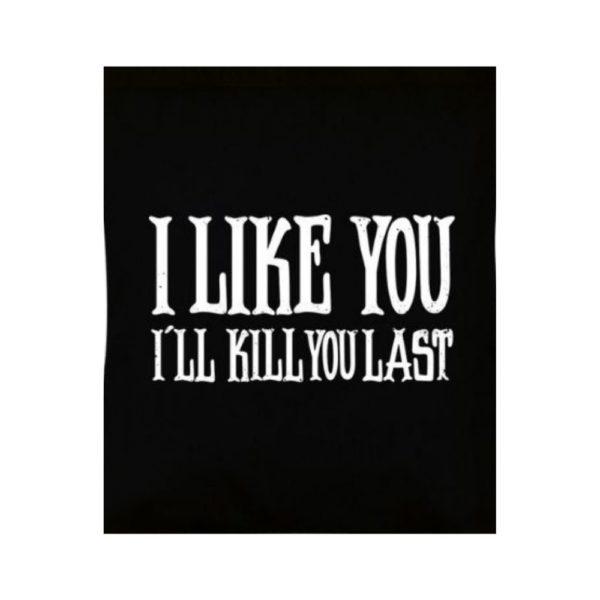 I Like You Ill Kill You Last Tote Bag 2