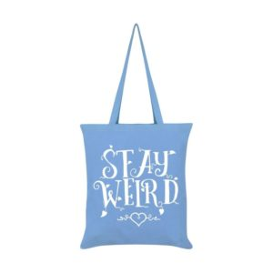 Stay Weird Tote Bag Front