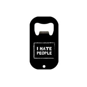 I Hate People Bottle Opener Back